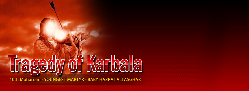10th Muharram - THE YOUNGEST MARTYR - THE 6 MONTH OLD